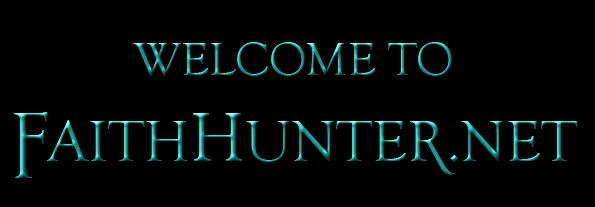 Welcome to FaithHunter.net